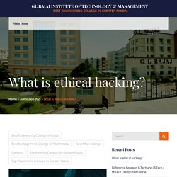 What is ethical hacking? – GL Bajaj Institute of Technology & Management