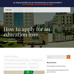How to apply for an education loan. – GL Bajaj Institute of Technology & Management