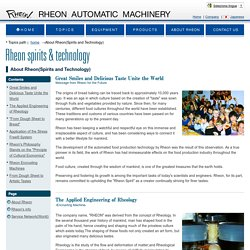 About Rheon(Spirits and Technology) - Rheon is the pioneer manufacturer of food prosessing machine.