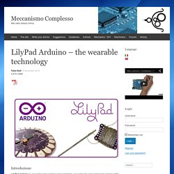 LilyPad Arduino – the wearable technology