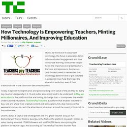 How Technology Is Empowering Teachers, Minting Millionaires, And Improving Education