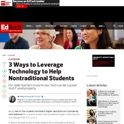 3 Ways to Leverage Technology to Help Nontraditional Students
