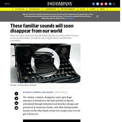 Hear the sound of dead technology in the online museum Conserve the So