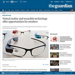 Virtual reality and wearable technology offer opportunities for retailers