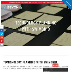 Technology Planning with SWIMGrid — Beyond Technology Education