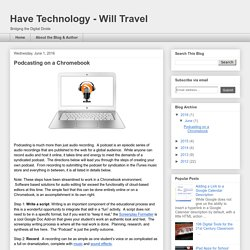 Have Technology - Will Travel: Podcasting on a Chromebook