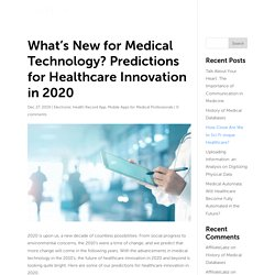 What's New for Medical Technology? Predictions for Healthcare Innovation in 2020