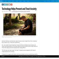 Technology Helps Prevent and Treat Anxiety