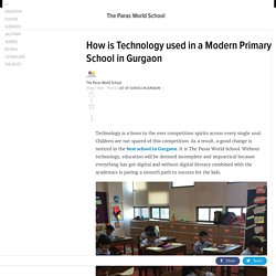 How is Technology used in a Modern Primary School in Gurgaon