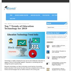 Top 7 Trends of Education Technology for 2019 - Education Technology for Onscreen Marking, Online Exams, Remote Proctoring, Online Admission Process