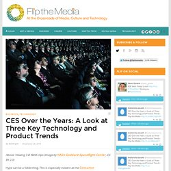 CES Over the Years: A Look at Three Key Technology and Product Trends