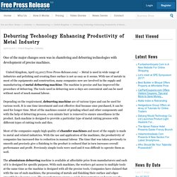 Deburring Technology Enhancing Productivity of Metal Industry