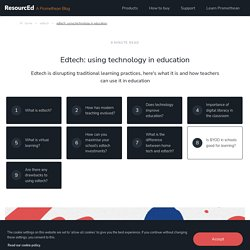 Edtech: Know more about using technology in education
