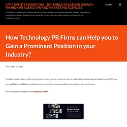 How Technology PR Firms can Help you to Gain a Prominent Position in your Industry?