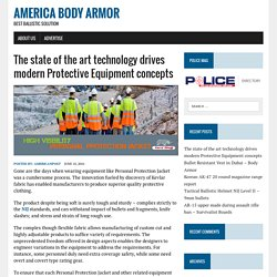 The state of the art technology drives modern Protective Equipment concepts — America Body Armor