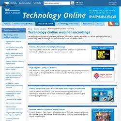 Technology Online webinar recordings / Teacher education