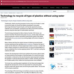 Technology to recycle all type of plastics without using water