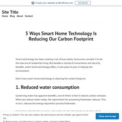 5 Ways Smart Home Technology Is Reducing Our Carbon Footprint – Site Title