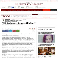 Will Technology Replace Thinking?
