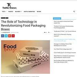 The Role of Technology in Revolutionizing Food Packaging Boxes