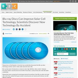 Blu-ray Discs Can Improve Solar Cell Technology, Scientists Discover New Technology By Accident