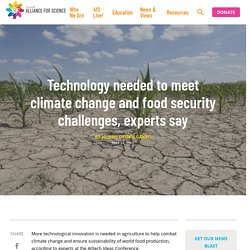 Technology needed to meet climate change and food security challenges.
