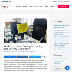 Work From Home: Solving Technology and Security Challenges - HyLyt