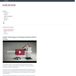 Haptic Technology in the Moog Simodont Dental Trainer