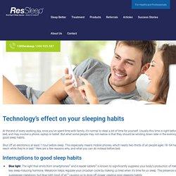 Technology's effect on your sleeping habits - ResSleep