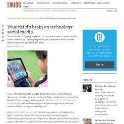 Your child's brain on technology: social media
