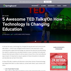 5 Awesome TED Talks On How Technology Is Changing Education - Springboard Blog