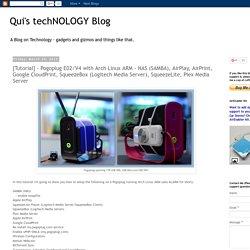 Qui's techNOLOGY Blog: [Tutorial] - PogoPlug E02 with Arch Linux ARM - NAS (SAMBA4), AirPlay, AirPrint, Google CloudPrint