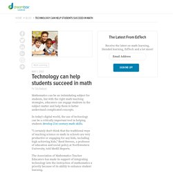 Technology can help students succeed in math - DreamBox Learning