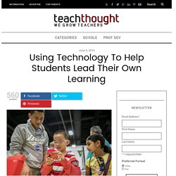 Using Technology To Help Students Lead Their Own Learning -