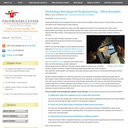 Technology that Supports Early Learning – Three Examples