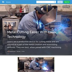 Metal Cutting Easier With Laser Technology (with image) · tapaskannoujia