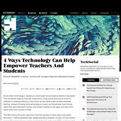 4 Ways Technology Can Help Empower Teachers And Students
