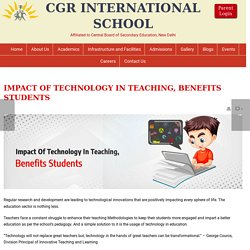 Impact Of Technology In Teaching, Benefits Students