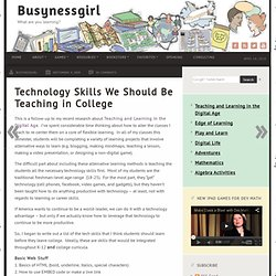 Technology Skills We Should Be Teaching in College