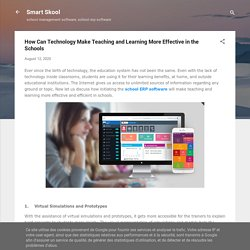 How Can Technology Make Teaching and Learning More Effective in the Schools
