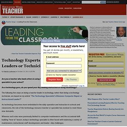 Technology Experts in Schools: Teacher Leaders or Technicians? - Leading From the Classroom