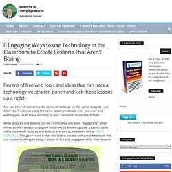 8 Engaging Ways to use Technology in the Classroom to Create Lessons That Are...