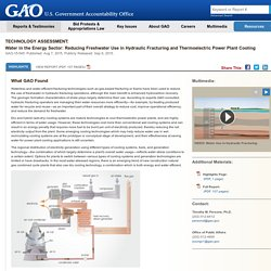 Technology Assessment: Water in the Energy Sector: Reducing Freshwater Use in Hydraulic Fracturing and Thermoelectric Power Plant Cooling