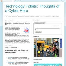 Technology Tidbits: Thoughts of a Cyber Hero: 20 Web 2.0 Sites that does not Require Sto