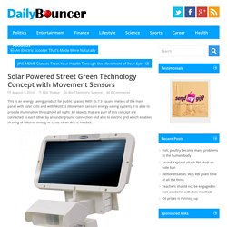 Solar Powered Street Green Technology Concept with Movement Sensors - Daily Bouncer, Latest Headlines, Todays News Headlines, Current Breaking News, Latest News TodayDaily Bouncer, Latest Headlines, Todays News Headlines, Current Breaking News, Latest New