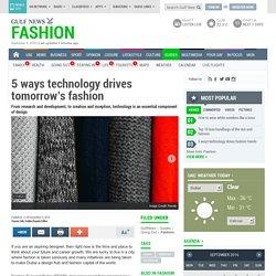 5 ways technology drives tomorrow's fashion