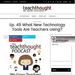 Podcast Ep. 49 What New Technology Tools Are Teachers Using? -