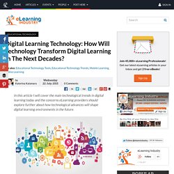 Digital Learning Technology: How Will Technology Transform Digital Learning In The Next Decades?