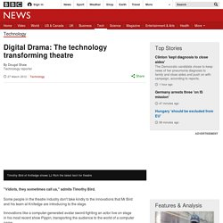 Digital Drama: The technology transforming theatre