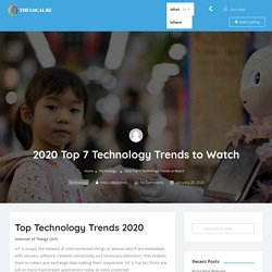 2020 Top 7 Technology Trends to Watch - The Local BZ